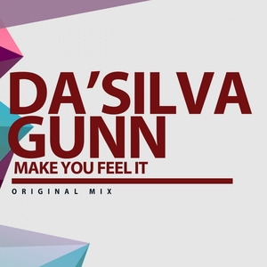 DA'SILVA GUNN - Make You Feel It
