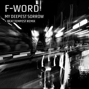F WORD - My Deepest Sorrow