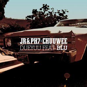 JR/PH7/CHUUWEE feat BLU - Dueyuu