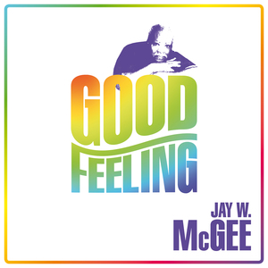 McGEE, Jay W - Good Feeling