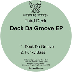 THIRD DECK - Deck Da Groove EP