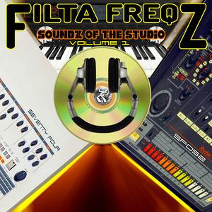 FILTA FREQZ - Soundz Of The Studio (Volume 1)