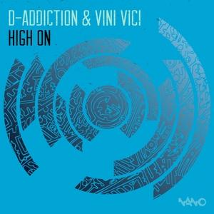 D ADDICTION/VINI VICI - High On