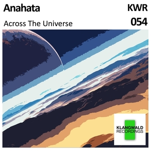 ANAHATA - Across The Universe