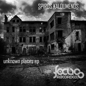 SPIROS KALOUMENOS - Unknown Places EP
