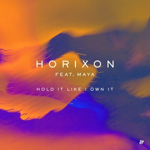 HORIXON feat MAYA - Hold It Like I Own It
