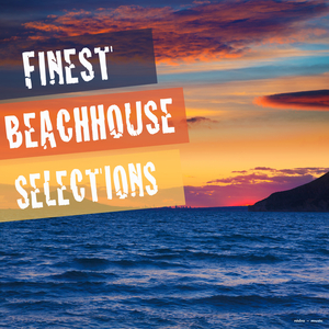 VARIOUS - Finest Beach House Selections