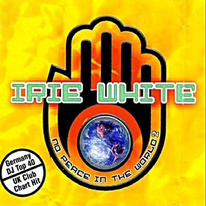 WHITE, Irie - No Peace In The World