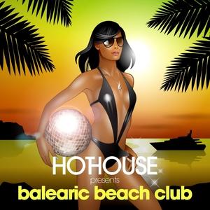 VARIOUS - Hothouse Presents Balearic Beach Club