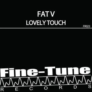 FAT V - Lovely Touch