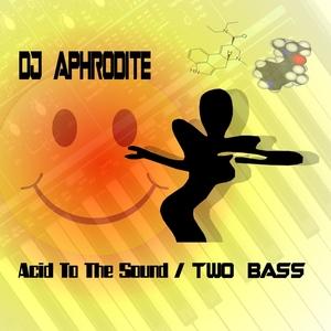 DJ APHRODITE - Acid To The Sound