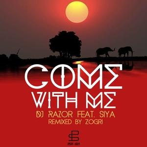 DJ RAZOR feat SIYA - Come With Me