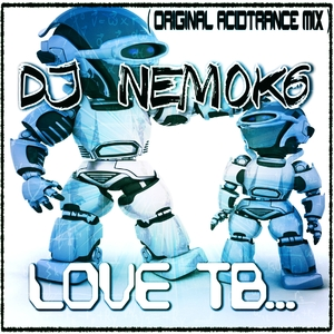 DJ NEMOK6 - Love TB (acid trance mix)