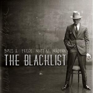 BORIS S/FEEDI/MATT M MADDOX - The Blacklist