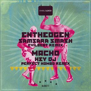 ENTHEOGEN/MACHO - Samsara Smash