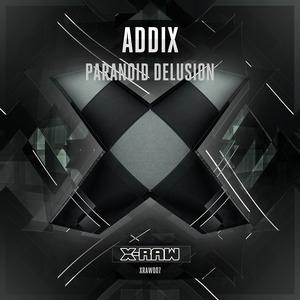 ADDIX - Paranoid Delusion
