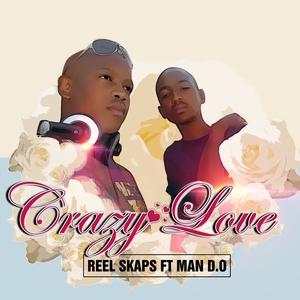 REEL SKAPS feat MAN DO - Crazy Love