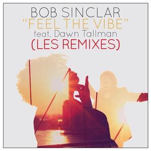 SINCLAR, Bob feat DAWN TALLMAN - Feel The Vibe (remixes)