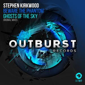 KIRKWOOD, Stephen - Beware The Phantom/Ghosts Of The Sky