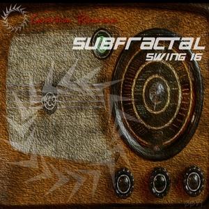 SUBFRACTAL - Swing 16