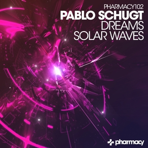 SCHUGT, Pablo - Dreams/Solar Waves