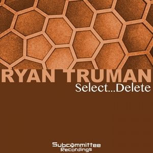 TRUMAN, Ryan - Select Delete
