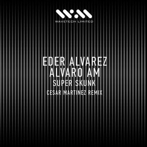 ALVAREZ, Eder/ALVARO AM - Super Skunk