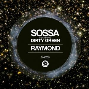 SOSSA feat DIRTY GREEN - Raymond