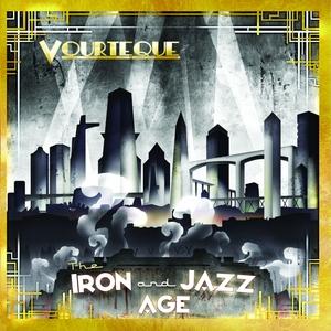 VOURTEQUE - The Iron & Jazz Age