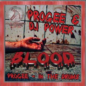 PROGEE/DJ POWER - Blood/In The Drums