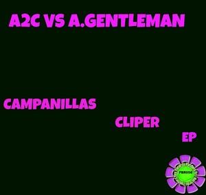 A2C/ANTONHY GENTLEMAN - Campanillas & Cliper EP