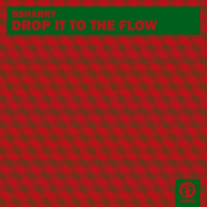 BSHARRY - Drop It To The Flow