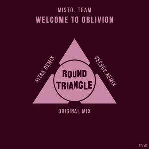 MISTOL TEAM - Welcome To Oblivion