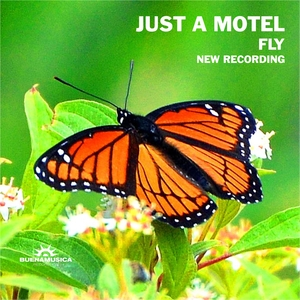JUST A MOTEL - Fly (New Recording)