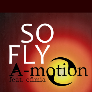 A MOTION - So Fly