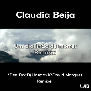 BEIJA, Claudia - Um Dia Lindo De Morrer (remixes)