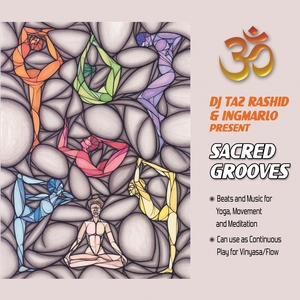 INGMAR HANSCH & TAZDEEN RASHID - DJ Taz Rashid & Ingmarlo Present Sacred Grooves (Music For Yoga Movement & Meditation: For Vinyasa)