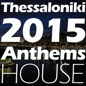 VARIOUS - Thessaloniki 2015 Anthems House