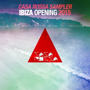 VARIOUS - Casa Rossa Ibiza Opening 2015 (Future House WorldWide Edition)