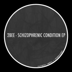 2BEE - Schizophrenic Condition EP