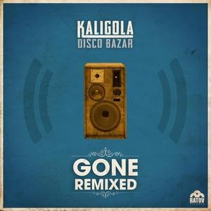 KALIGOLA DISCO BAZAR - Gone (remixed)