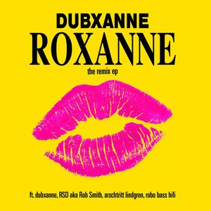 DUBXANNE - Roxanne (The Remix EP)