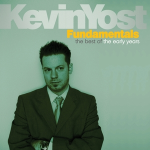 YOST, Kevin - Fundamentals (The Best Of The Early Years)