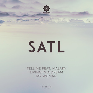 SATL - Tell Me Feat Malaky/Living In A Dream/My Woman