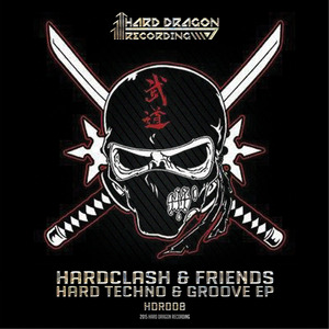 HARDCLASH & FRIENDS - Hard Techno & Groove EP