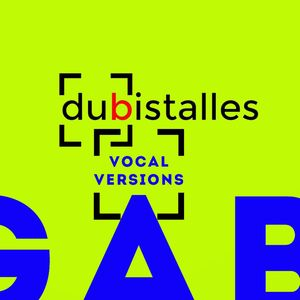 GABRIEL LE MAR - Dubistalles (Vocal Versions)