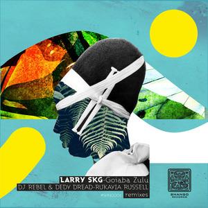LARRY SKG - Goiaba Zulu