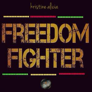 ALICIA, Kristine - Freedom Fighter