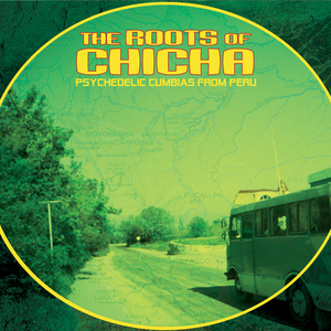 VARIOUS - The Roots Of Chicha