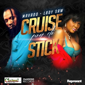 MAVADO/LADY SAW - Cruise Pon Di Stick (Claims Records Slash Mansions Records)